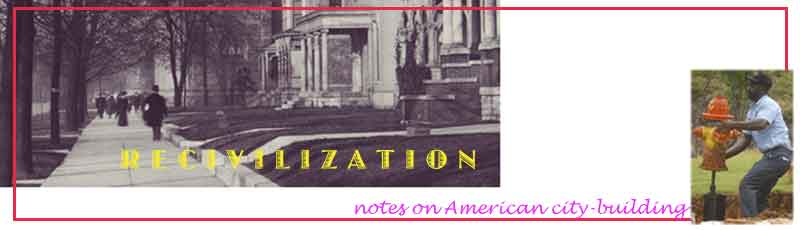 recivilization: notes on american city-building